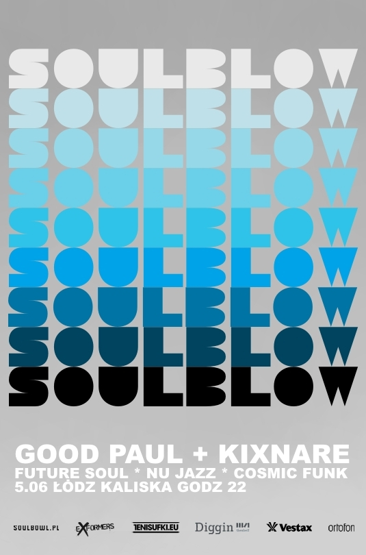 Soul Blow - Good Paul + Kixnare (05.06.2010)